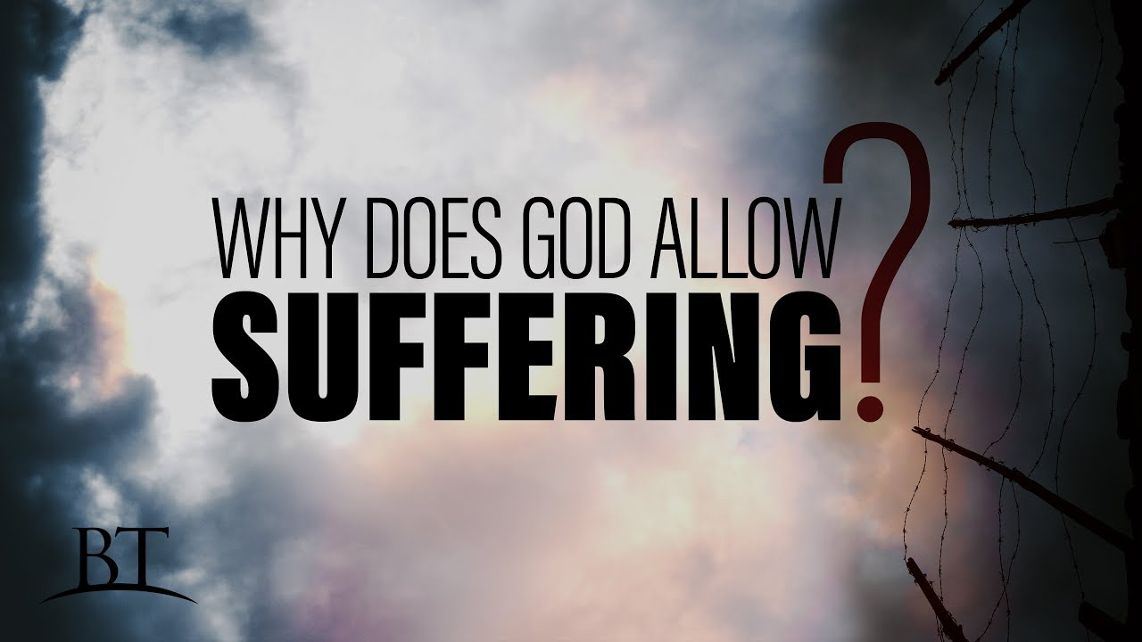 why does god allow suffering